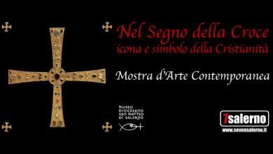 Photo of Salerno: Mostra d'Arte Contemporanea Nel Segno della Croce Icona e Simbolo della Cristianità, la seconda edizione al Museo Diocesano