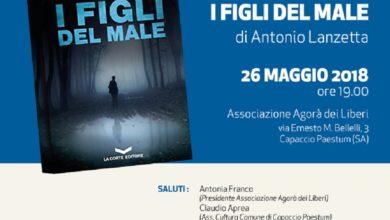 """Photo of Festival del Libro d'Autore a Capaccio: il 26 maggio appuntamento con """"I Figli del Male"""" di Antonio Lanzetta"""