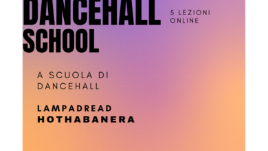 Photo of Dal Cilento, un corso online di Dancehall, a cura di Lampadread e Hothabanera